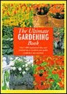 Ultimate Gardening: Over 1,000 Inspirational Ideas and Practical Tips to Transform Your Garden