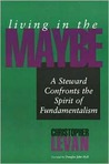 Living in the Maybe: A Steward Confronts the Spirit of Fundmentalism