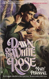 Dawn of the White Rose (Roses, #2)