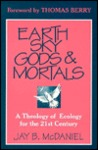 Earth Sky Gods and Mortals: Developing an Ecological Spirituality