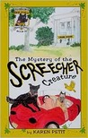 The Mystery of the Screecher Creature: Shandon's Ivy League Mystery Series, Book 1