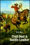 Trail Dust and Saddle Leather