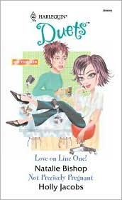 Love On Line One! / Not Precisely Pregnant (Harlequin Duets, #92)
