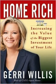 Home Rich: Increasing the Value of the Biggest Investment of Your Life