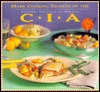 More Cooking Secrets of the CIA: The Companion Book to the Public Television Series