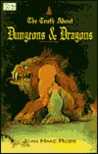 The Truth about Dungeons & Dragons by Joan Hake Robie