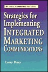 Strategies for Implementing Integrated Marketing Communications