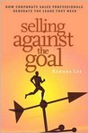 Selling Against the Goal: How Corporate Sales Professionals Generate the Leads They Need