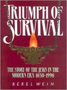 Triumph of Survival: The Story of the Jews in the Modern Era 1650-1995