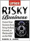 Risky Business: Protect Your Business from Being Stalked, Conned, or Blackmailed on the Web