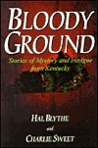 Bloody Ground: Stories of Mystery and Intrigue from Kentucky
