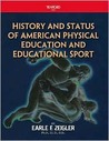 History and Status of American Physical Education and Educational Sport