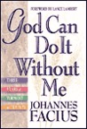 God Can Do It Without Me