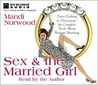Sex & the Married Girl: From Clicking to Climaxing-The Complete Truth about Modern Marriage