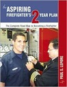 The Aspiring Firefighter's 2 Year Plan