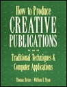 How to Produce Creative Publications