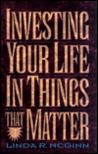 Investing Your Life in Things That Matter