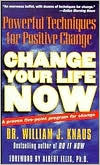 Change Your Life Now: Powerful Techniques for Positive Change