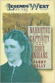 Narrative Of My Captivity Among The Sioux Indians by Fanny Kelly
