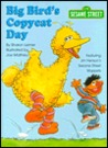 Big Bird's Copycat Day by Sharon Lerner