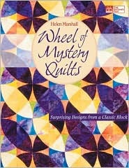 Wheel of Mystery Quilts: Surprising Designs from a Classic Block