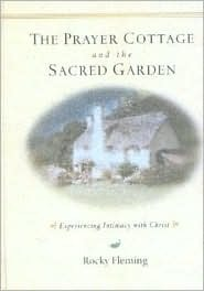The Prayer Cottage and the Sacred Garden: Experiencing Intimacy with Christ