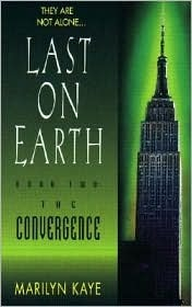 The Convergence (Last on Earth, Book 2)