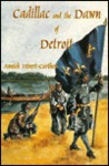 Cadillac and the Dawn of Detroit
