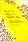 I'm on the Way to a Brighter Day: A Collection of Writings on Feeling Good about Yourself and Making Your Life the Best It Can Be