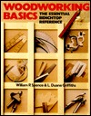 Woodworking Basics: The Essential Benchtop Reference