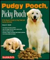 Pudgy Pooch, Picky Pooch: A Pet Owner's Guide to Dog Food and Canine Nutrition