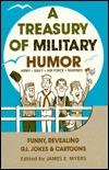 A Treasury of Military Humor by James E. Myers, Sr.
