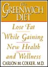 The Greenwich Diet: Lose Fat While Gaining Health and Wellness