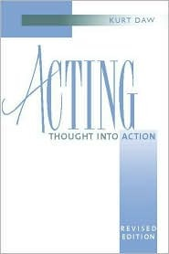 Acting: Thought into Action, Revised Edition