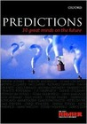 Predictions: Thirty Great Minds on the Future