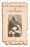The Glorious Quest of Chief Washakie: Chief of the Shoshones
