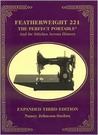 Featherweight 221 - The Perfect Portable: And Its Stitches Across History