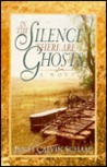 In the Silence There Are Ghosts