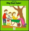 Dig That Hole!