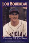 Lou Boudreau: Covering All the Bases