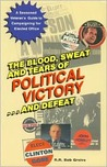 The Blood, Sweat, and Tears of Political Victory...and Defeat