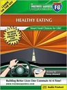The Freeway Guide to Healthy Eating: Smart Food Choices for Life!
