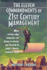 The Eleven Commandments of 21st Century Management: What Cutting-Edge Companies Are Doing to Survive and Flourish in Today's Chaotic Business World