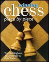Winning Chess Piece by Piece by Ted Nottingham