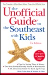 The Unofficial Guide to the Southeast with Kids