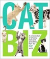 Cat Biz: A Compendium of Amazing Facts and Anecdotes from the Cat World