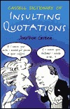 Dictionary of Insulting Quotations by Jonathon Green