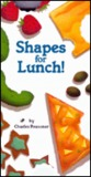 Shapes for Lunch!