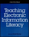 Teaching Electronic Information Literacy: A How-To-Do-It Manual