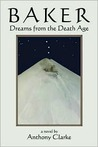 Baker: Dreams from the Death Age